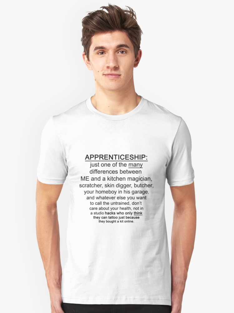 Apprenticeship: one of the many differences between ME and.... Unisex T-Shirt Front