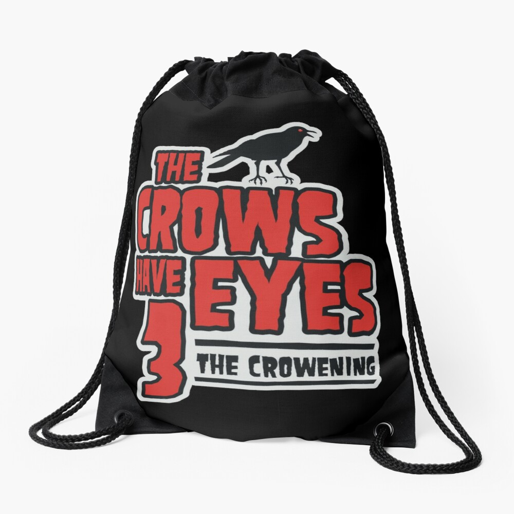 The Crows Have Eyes 3: The Crowening Drawstring Bag