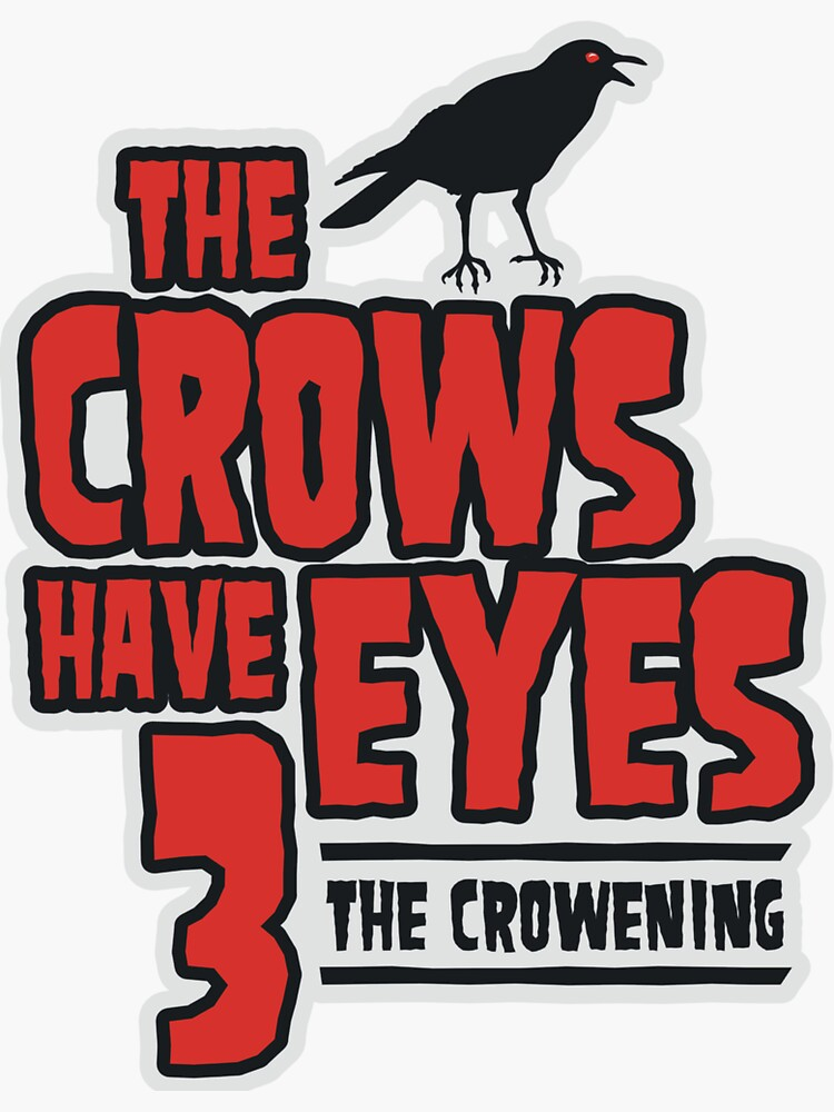 The Crows Have Eyes 3: The Crowening by MovieVigilante