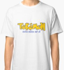 TOKEMON - gotta smoke em' all Classic T-Shirt