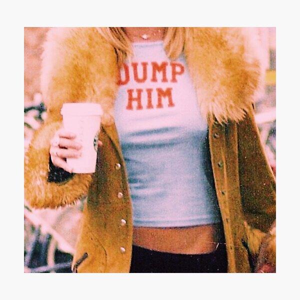 DUMP HIM XOXO Photographic Print