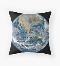 Earth - Let's be careful Throw Pillow