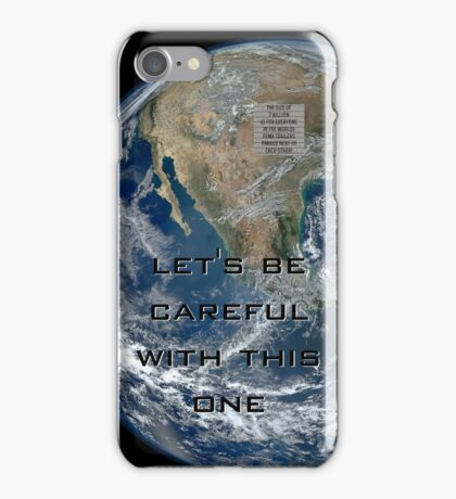 Earth - Let's be careful iPhone Case/Skin