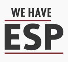 we have ESP | Women's T-Shirt