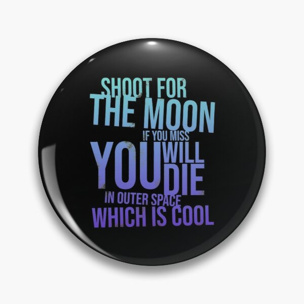 Shoot For the Moon Pin