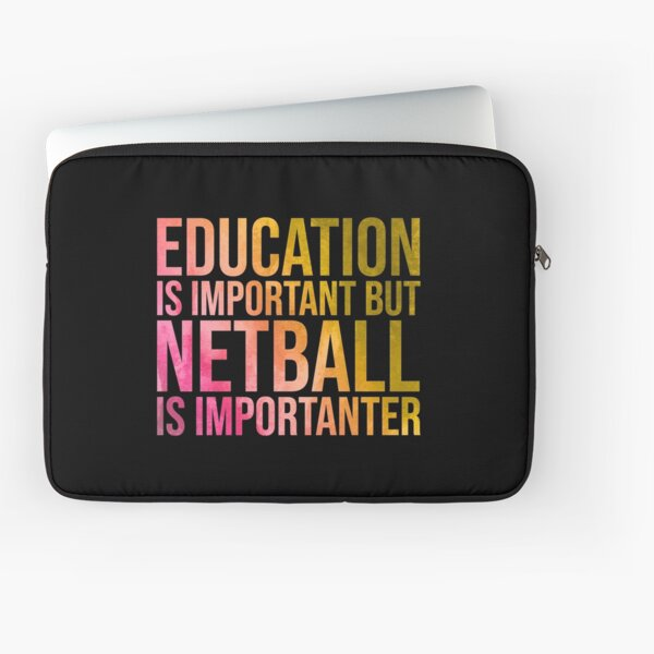 Netball Is Importanter in Watercolor Laptop Sleeve