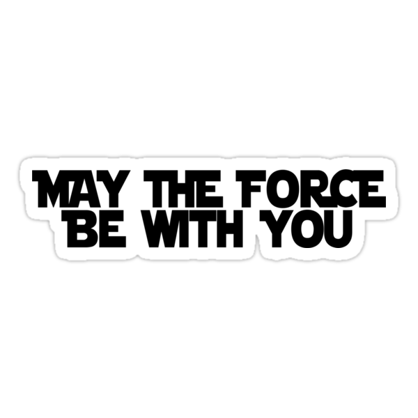 Quot May The Force Be With You Quot Stickers By Paulusjart Redbubble