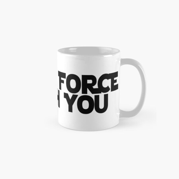 May The Force Be With You Classic Mug