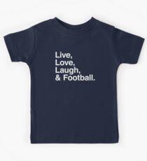 Live , love , laugh and football Kids Tee