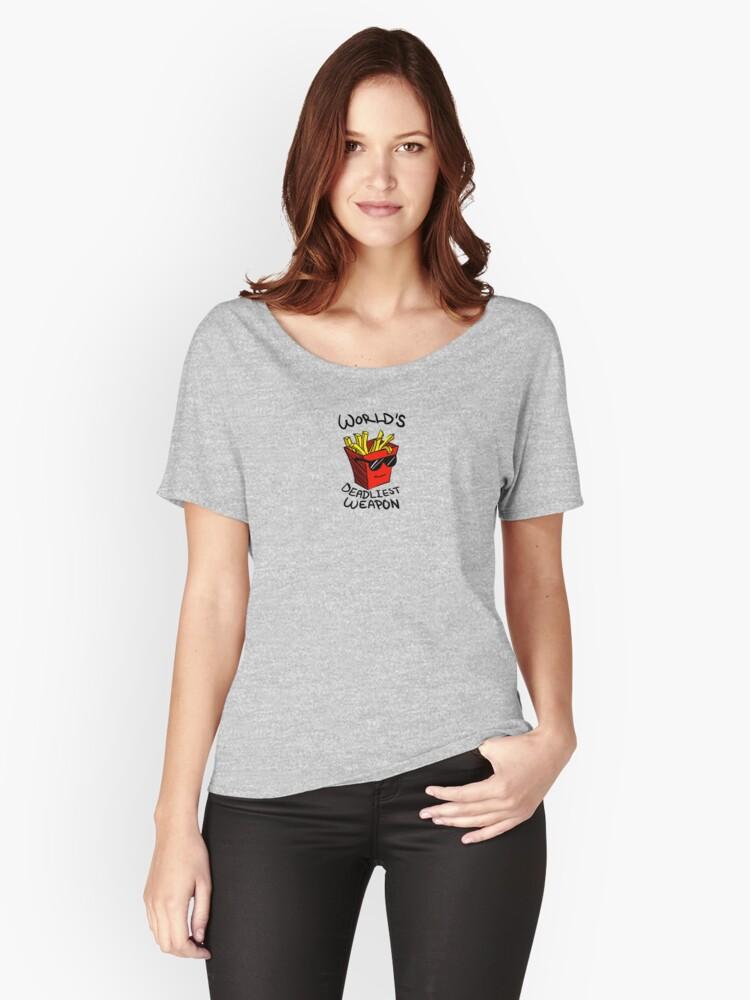 World's Deadliest Weapon (Original) Women's Relaxed Fit T-Shirt Front