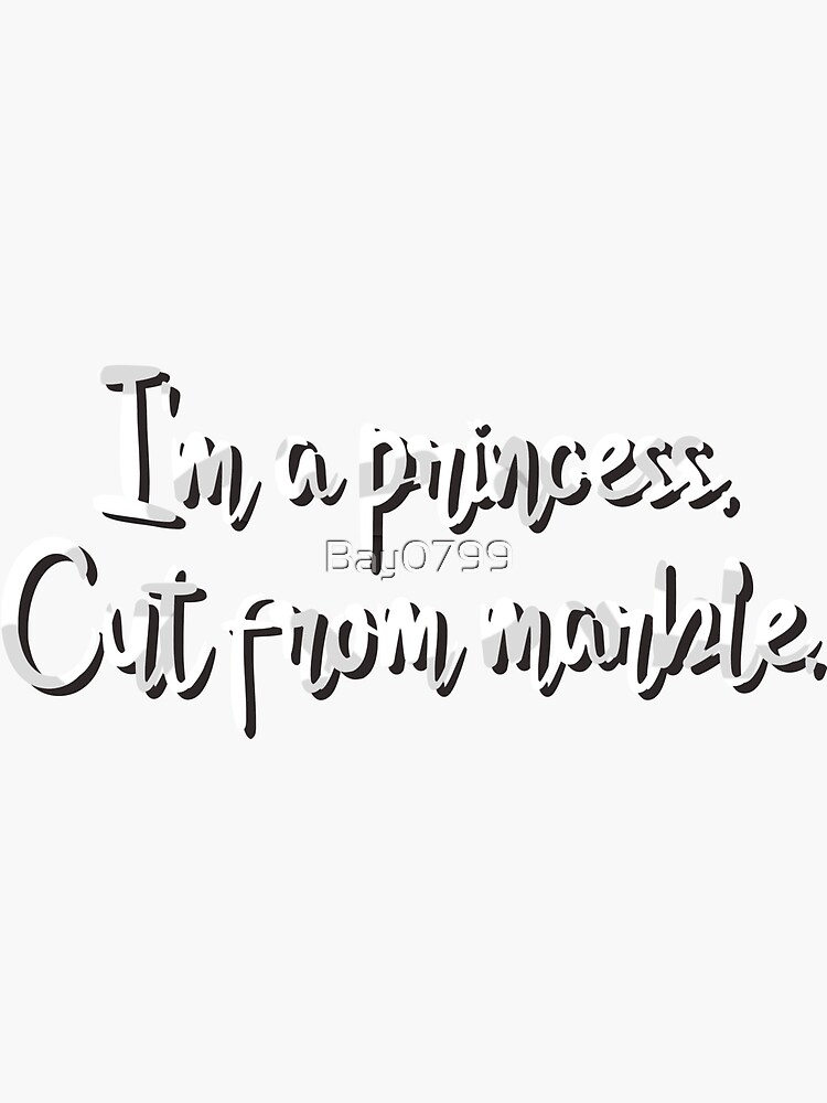 I'm A Princess, Cut From Marble - Lorde Design by Bay0799
