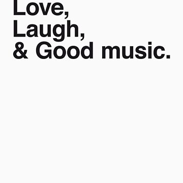 Live , love , laugh and good music by WAMTEES