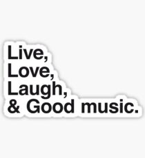 Live , love , laugh and good music Sticker