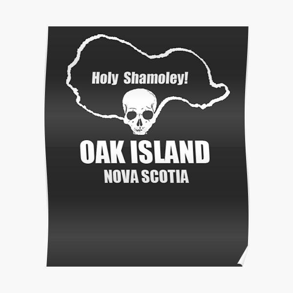 Funny Oak Island Treasure Hunter Holy Shamoley Knights Templar Mystery Nova Scotia Poster