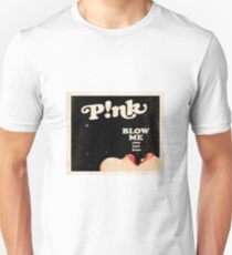 blow me one last kiss T-Shirt