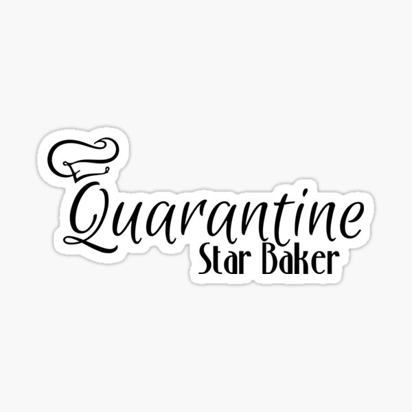 Quarantine Star Baker   Lock down Bake Off Show Black Sticker