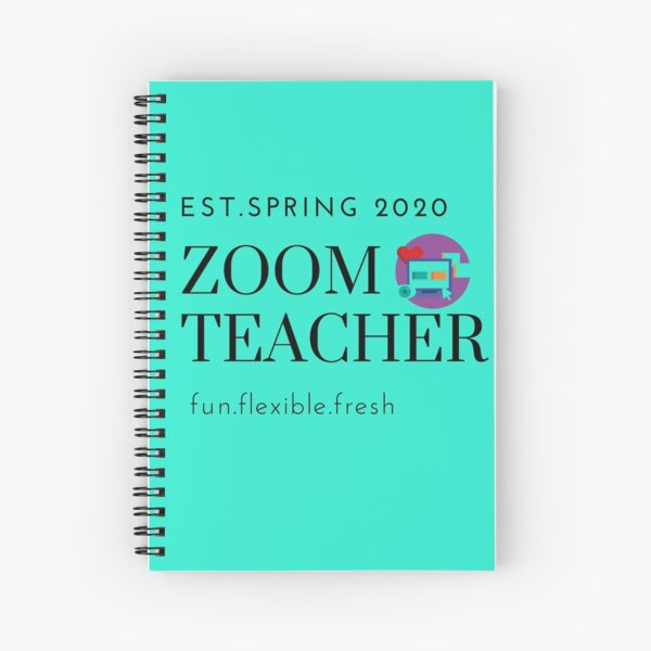 Zoom Teacher -established spring 2020 fun quarantine tshirt,mug and notebook gear Spiral Notebook