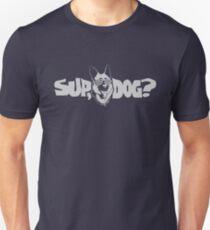 Sup, Dog? Unisex T-Shirt