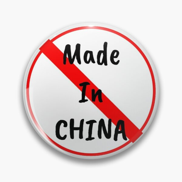 Not Made In China Pin