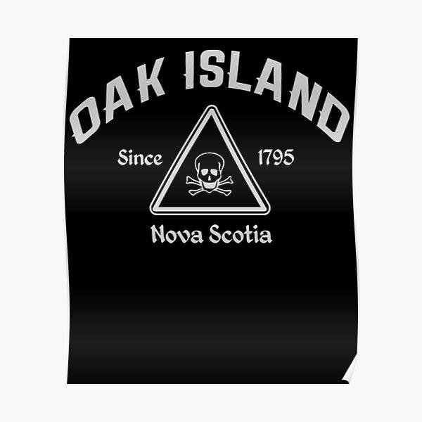 Oak Island Since 1795 Treasure Hunter Knights Templar Mystery Nova Scotia Poster