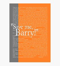 """Save me, Barry!"" Photographic Print"