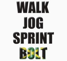 Walk, Jog, Sprint, BOLT!