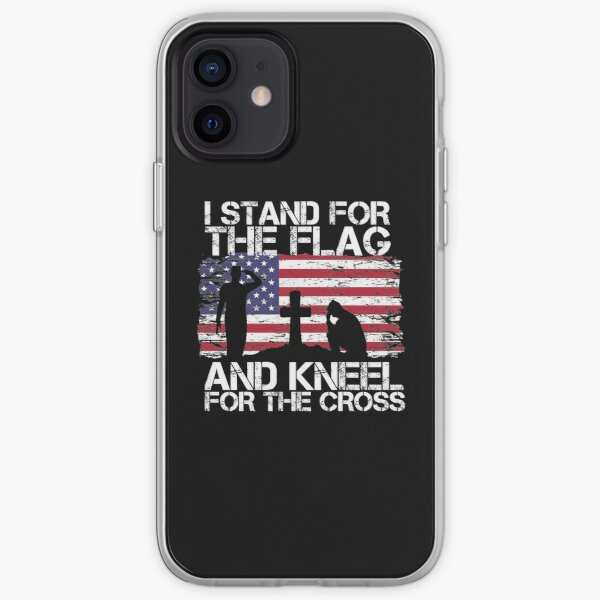 I stand for the Flag and Kneel for the Cross American Flag  iPhone Soft Case