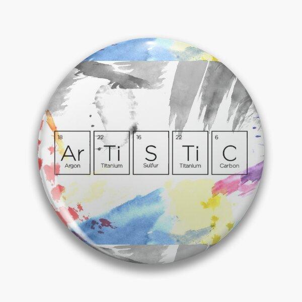 Artistic (Ar-Ti-S-Ti-C)  Pin