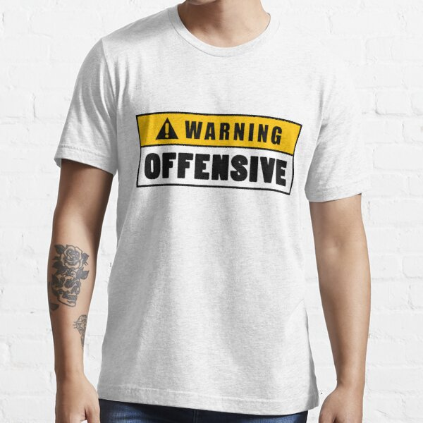 Warning Offensive Lockout Essential T-Shirt