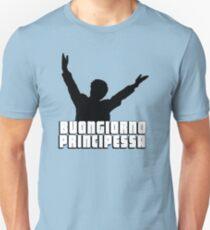 Buongiorno Principessa Unisex T-Shirt