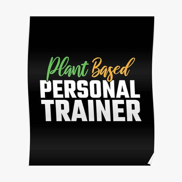 Vegan Health & Fitness Gift - Plant Based Personal Trainer Poster