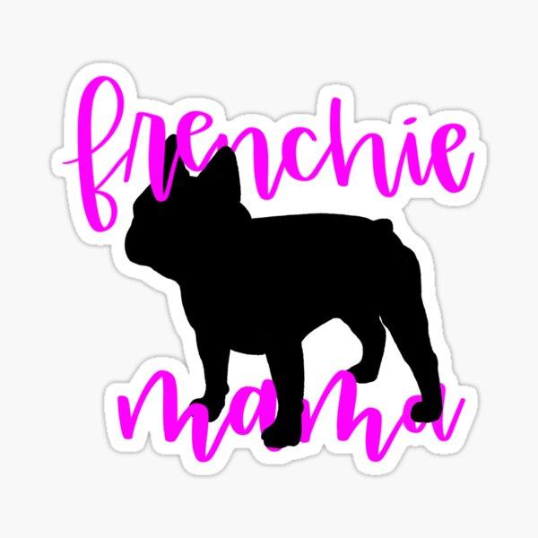 Frenchie mama Sticker