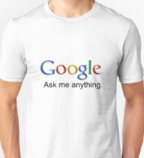 I am Google. Unisex T-Shirt