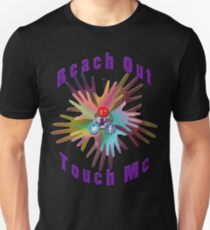 Reach Out and Touch Me social media chic geek t-shirt  T-Shirt