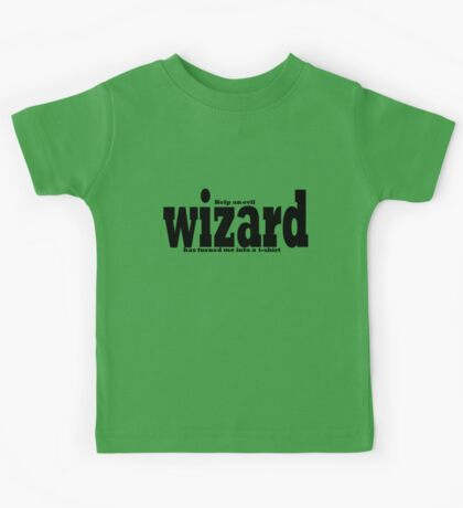 help an evil wizard has turned me into a t-shirt  Kids Clothes
