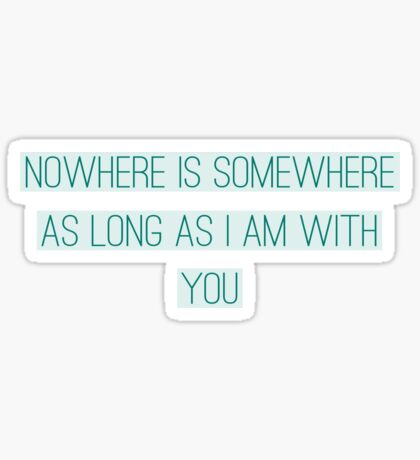 Somewhere With You Sticker