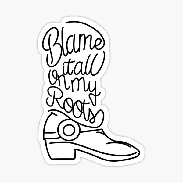 Blame It All On My Roots Sticker By Emilyjlawrence Redbubble