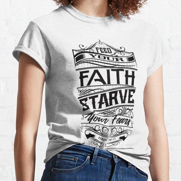 Feed Your Faith Classic T-Shirt