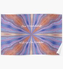 Our Friendship will go on Forever Poster
