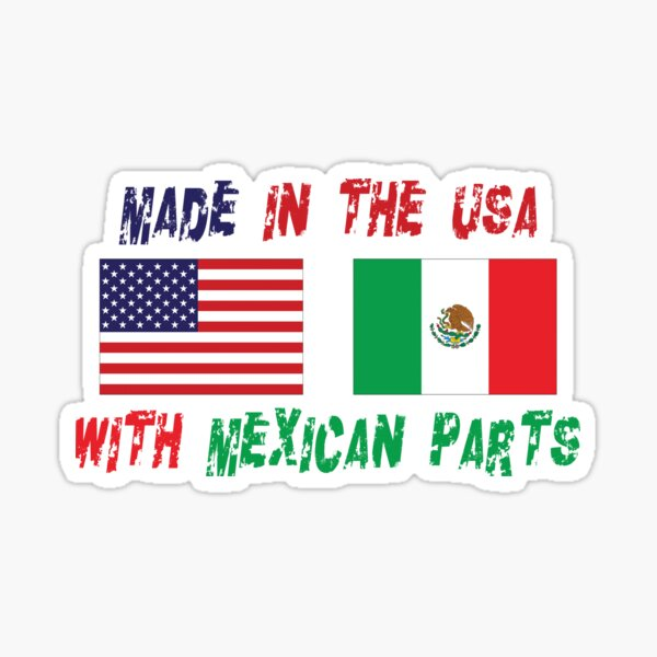 Made In America With Mexican Parts Sticker