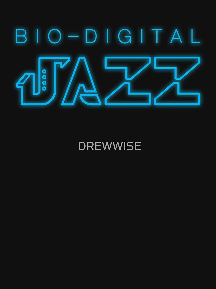 BIO-DIGITAL JAZZ by DREWWISE