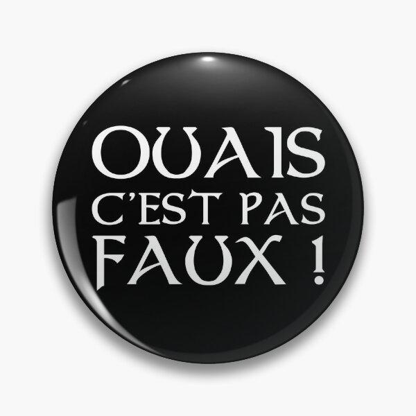 Kaamelott - Ouais, C'est pas faux Badge