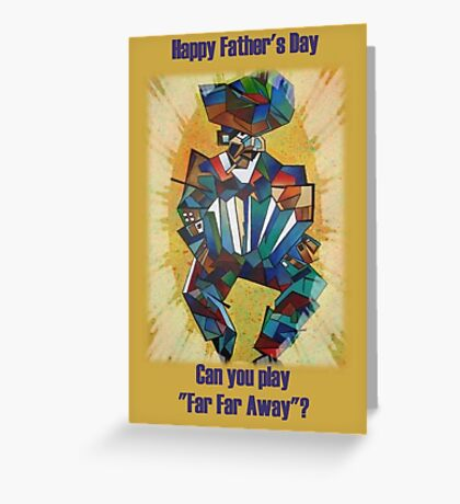 """Father's Day Can You Play """"Far Far Away"""" Greeting Card"""
