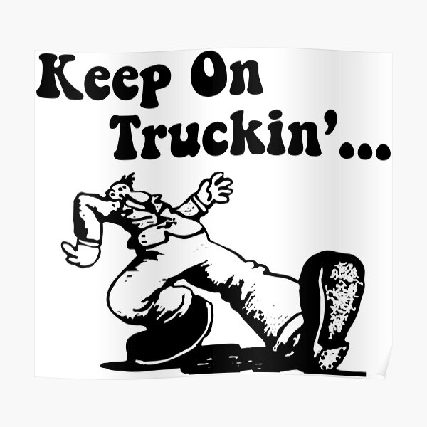 Keep On Truckin - Black Poster