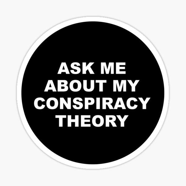 Conspiracy Theory Sticker