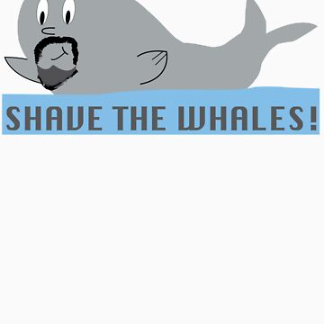 Shave the Whales by mattgmitch