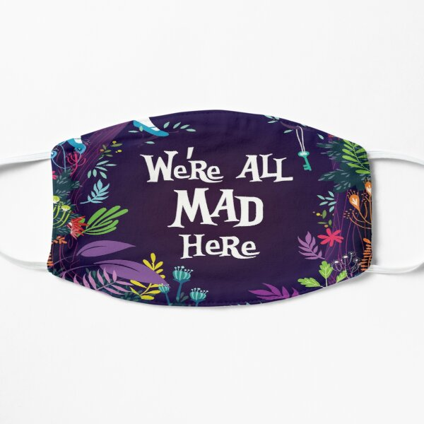 WE'RE ALL MAD HERE Mask