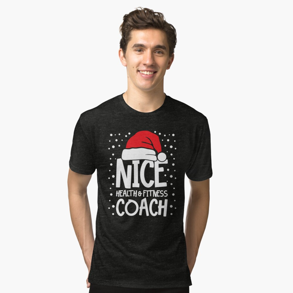 Nice Fitness Coach - Personal Trainer Christmas Gift Tri-blend T-Shirt