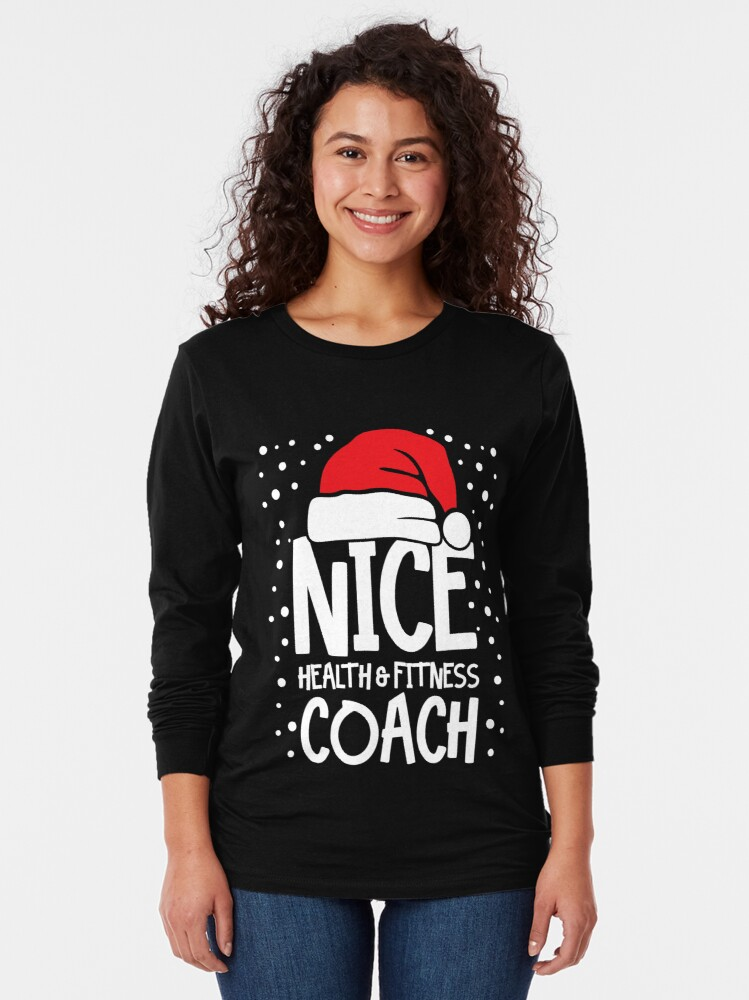 Alternate view of Nice Fitness Coach - Personal Trainer Christmas Gift Long Sleeve T-Shirt