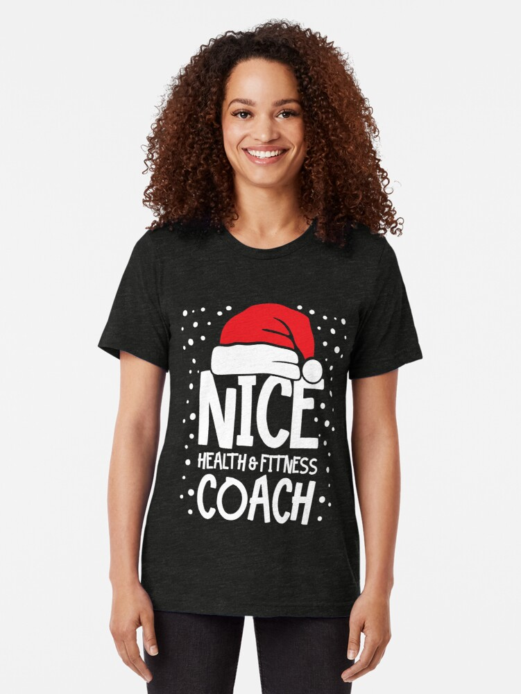 Alternate view of Nice Fitness Coach - Personal Trainer Christmas Gift Tri-blend T-Shirt